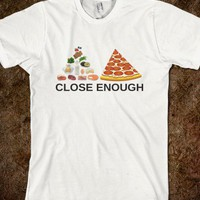 CLOSE ENOUGH - Hipster Apparel
