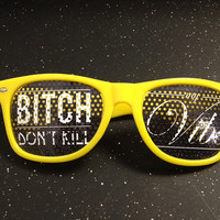 Printed Sunglasses- Bitch Don&#x27;t Kill My Vibe