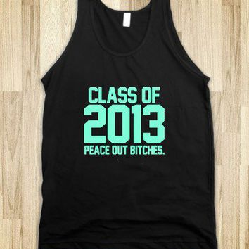 Class of 2013 peace out bitches tiffany blue - Awesome fun #$!!*&
