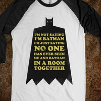 I'm Not Saying I'm Batman (baseball tee)