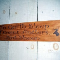 "Rustic nursery Art - ""To go to sleep, I count antlers, not sheep!"""