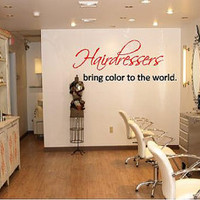 Hairdressers Bring Color to the world XLarge Vinyl Wall Decal-Beauty Salon Shop Wall Decal Lettering-Wall Art-Wall Decor