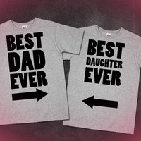 Best Dad / Daughter Ever Shirts, Super Adorable! Mom Added Too!