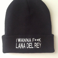 I Wanna F Lana Del Rey Customized with Embroidery