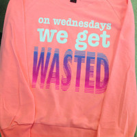 Drop Shoulder Long Sleeve Tee- On Wednesdays We Get WASTED
