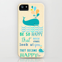 Be so happy that when others look at you they become happy too iPhone Case by Elisandra  | Society6