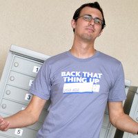 Back That Thing Up T-Shirt | SnorgTees