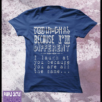 Laugh at me women's t shirt - be different