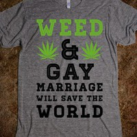 Weed & Gay Marriage Will Save the World-Athletic Grey T-Shirt