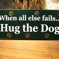 Wood Sign Hug the Dog | CountryWorkshop - Folk Art &amp; Primitives on ArtFire