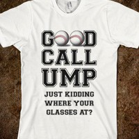 Good Call Ump Baseball Shirt
