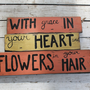 Mumford and Sons Lyrics Sign &quot;With grace in your heart and Flowers in your hair&quot;