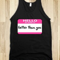 Better than you  - Muscle Shirts - Skreened T-shirts, Organic Shirts, Hoodies, Kids Tees, Baby One-Pieces and Tote Bags