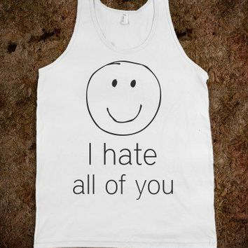 I Hate All Of You-Unisex White Tank