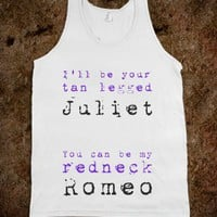 tan legged Juliet, redneck Romeo - countryfab - Skreened T-shirts, Organic Shirts, Hoodies, Kids Tees, Baby One-Pieces and Tote Bags