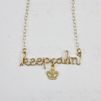 Keep Calm Necklace, Wire Word with Gold Crown Charm, Carry On Statement Jewelry