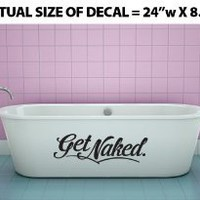Amazon.com: &quot;Get Naked&quot; Wall Dcor Sticker Vinyl Decal - Bathroom / Shower / Bath Tub (Black): Home &amp; Kitchen
