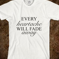 EVERY heartache WILL FADE away - Marvel Designs - Skreened T-shirts, Organic Shirts, Hoodies, Kids Tees, Baby One-Pieces and Tote Bags