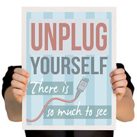 $23.00 Technology Wall Art Decor  Unplug Yourself Poster  by TheWallaroo