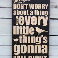 Typography Wood Sign- Don&#x27;t Worry About a Thing Wall Decor