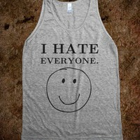I hate everyone grey tank - White Girl Apparel - Skreened T-shirts, Organic Shirts, Hoodies, Kids Tees, Baby One-Pieces and Tote Bags
