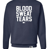 Freshletes  Blood Sweat Tears Crewneck