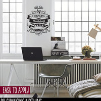 Vintage Style Quote Wall Decal, Vinyl Wall Lettering, By Changing Nothing, Nothing Changes - Tony Rubbins - QK007