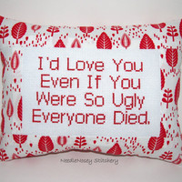 Cross Stitch Pillow Funny Quote, Red Pillow, Ugly Love Quote