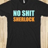 No shit sherlock black t-shirt - Say no more - Skreened T-shirts, Organic Shirts, Hoodies, Kids Tees, Baby One-Pieces and Tote Bags