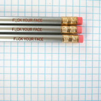 f&ck your face pencil set of three in silver. MATURE. stuck with someone you hate, write about it with this pencil.