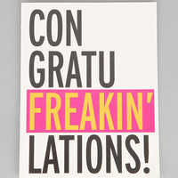 Con-Gratu-Freakin-Lations Card