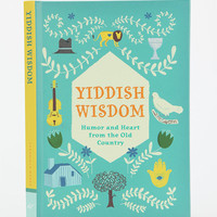 Yiddish Wisdom By Christopher Silas Neal & Rae Meltzer