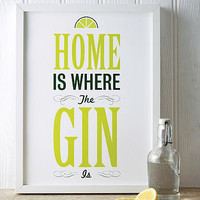 &#x27;Home Is Where The Gin Is&#x27; Print