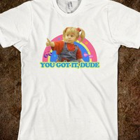 You Got it, Dude - You Got It Dood - Skreened T-shirts, Organic Shirts, Hoodies, Kids Tees, Baby One-Pieces and Tote Bags