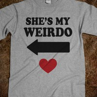 She's My Weirdo (Couples Shirt) - External Tangent - Skreened T-shirts, Organic Shirts, Hoodies, Kids Tees, Baby One-Pieces and Tote Bags