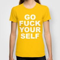 GO Fuck Yourself T-shirt by Raunchy Ass Tees