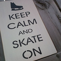 Wooden sign- Keep calm and skate on