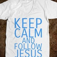 Keep Calm & Follow Jesus
