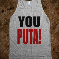 YOU PUTA! - Party Hardy - Skreened T-shirts, Organic Shirts, Hoodies, Kids Tees, Baby One-Pieces and Tote Bags