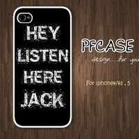 HEY LISTEN HERE JACK : Handmade case For Iphone 4/4s ,5