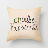 Choose Happiness (color version) Throw Pillow by Sandra Arduini