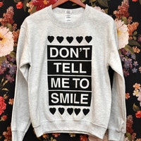 SMALL Don't Tell Me to Smile Anti Street by hannahisawful on Etsy