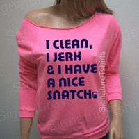 Workout Clothing I Clean Jerk & I Have a Nice by signaturetshirts