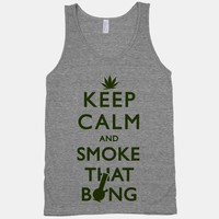 Keep Calm And Smoke That Bong (tank)