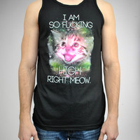 &#x27;I Am So Fucking High Right Meow&#x27; Men&#x27;s Tank