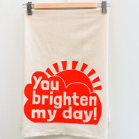 You Brighten My Day tea towel