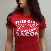 This Girl Loves Bacon Womens T-shirt tshirt shirt gift funny tee fitted T-Shirt S, M, L, XL, 2XL