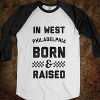 In West Philadelphia Born & Raised (baseball tee)-T-Shirt