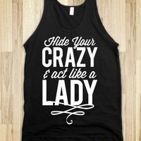Hide Your Crazy & Act Like A Lady