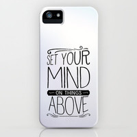Colossians 3:2 THINGS ABOVE iPhone Case by Pocket Fuel